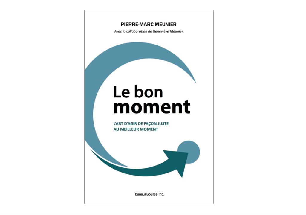 Pierre-Marc Meunier: Le bon moment.